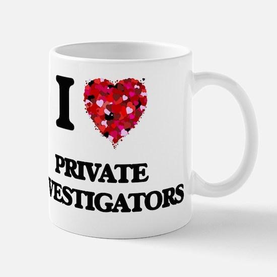 I love Private Investigators Mug