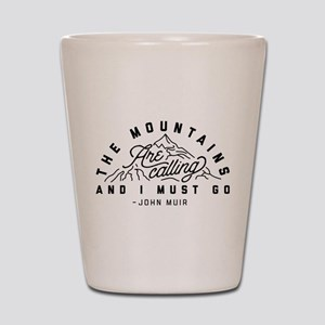 The Mountains Are Calling And I Must Go Shot Glass