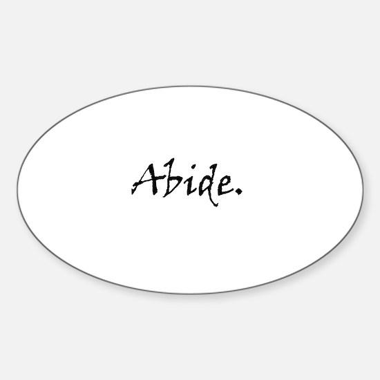 Abide. Bumper Stickers