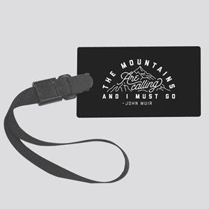 The Mountains Are Calling And I Large Luggage Tag