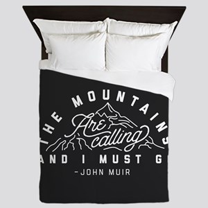 The Mountains Are Calling And I Must G Queen Duvet