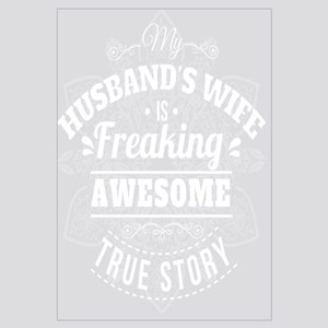 My Husbands Wife Is Freaking Awesome - True Story