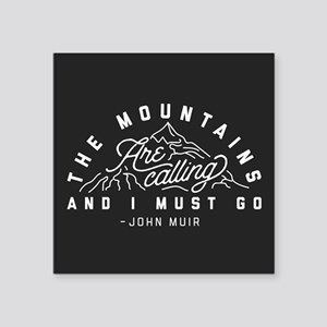"The Mountains Are Calling A Square Sticker 3"" x 3"""