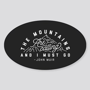 The Mountains Are Calling And I Mus Sticker (Oval)