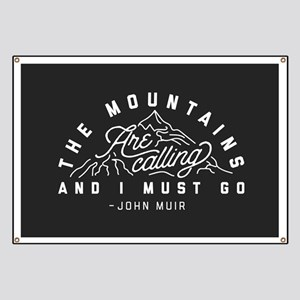 The Mountains Are Calling And I Must Go Banner