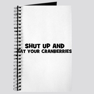 shut up and eat your cranberr Journal