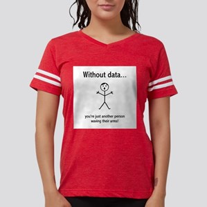 Without Data... T-Shirt
