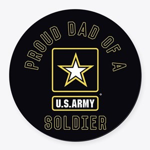 Proud Dad of A U.S. Army Soldier Round Car Magnet