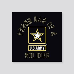 """Proud Dad of A U.S. Army So Square Sticker 3"""" x 3"""""""