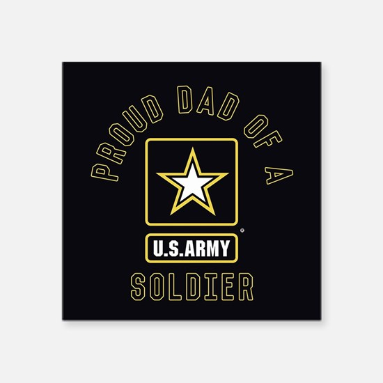 "Proud Dad of A U.S. Army So Square Sticker 3"" x 3"""