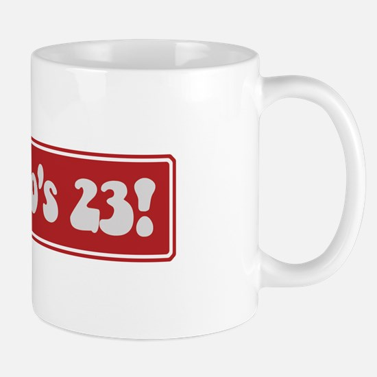 Look who is 23 Mug