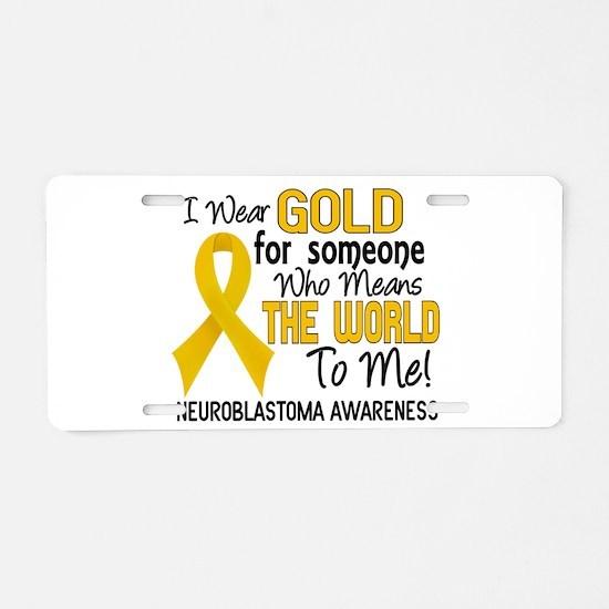 Neuroblastoma MeansWorldToM Aluminum License Plate