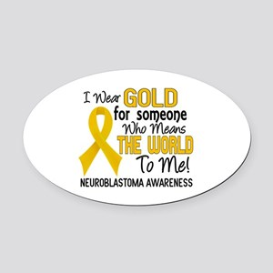 Neuroblastoma MeansWorldToMe2 Oval Car Magnet