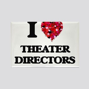 I love Theater Directors Magnets