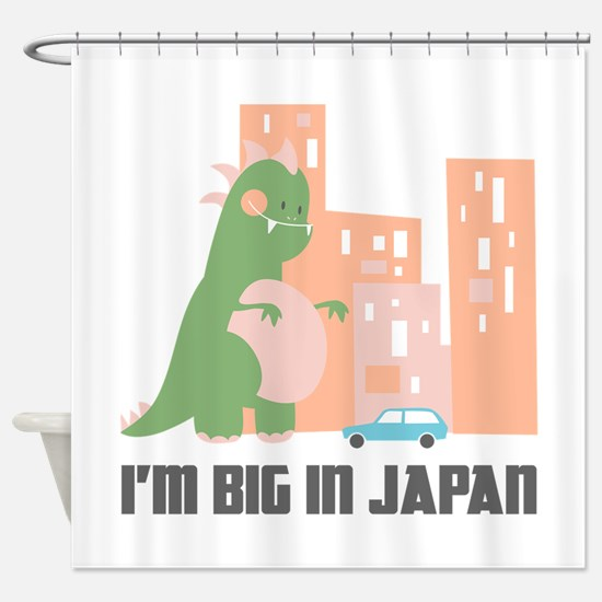 I'm Big In Japan Shower Curtain