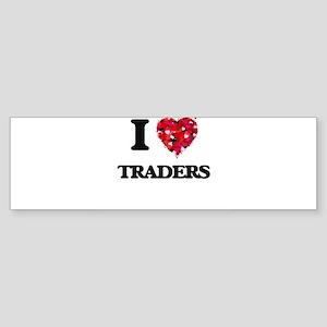 I love Traders Bumper Sticker