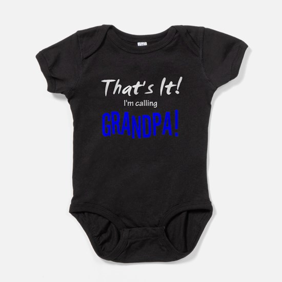That's It! I'm Calling Grandpa! Baby Bodys