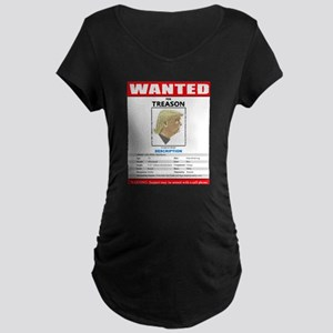 Funny Wanted Trump Treason Maternity T-Shirt