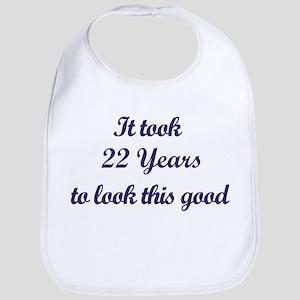 It took 22 Years years Bib