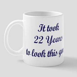It took 22 Years years Mug