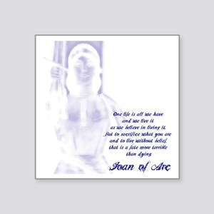 """Joan of Arc - One Life Square Sticker 3"""" x 3"""""""