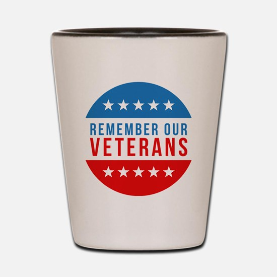 Remember Our Veterans Shot Glass