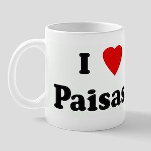I Love Paisas!!! Mug