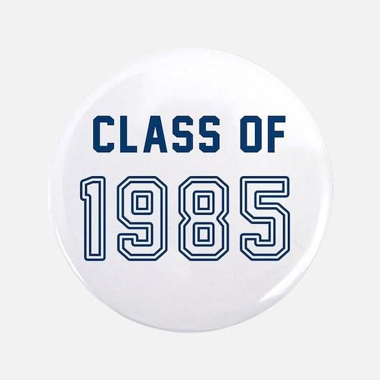 Class of 1985 Button