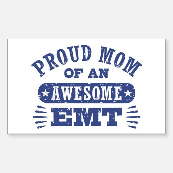 Proud Mom of an Awesome EMT Sticker (Rectangle)