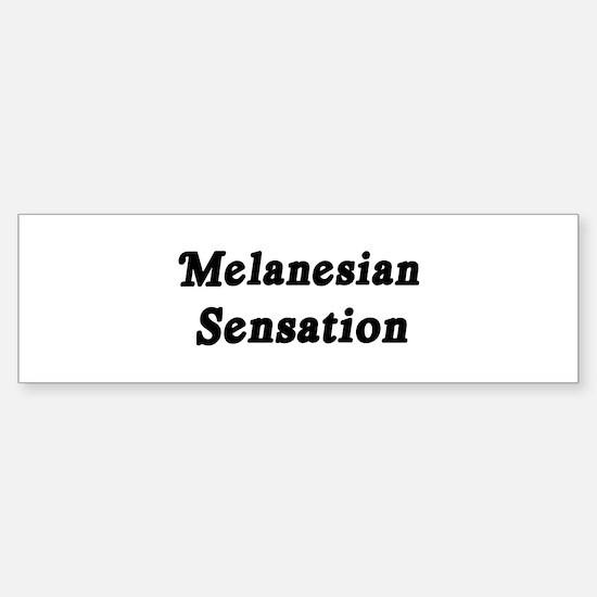 Melanesian Sensation Bumper Bumper Bumper Sticker