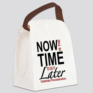PROCRASTINATION - NOW IS THE TIME Canvas Lunch Bag
