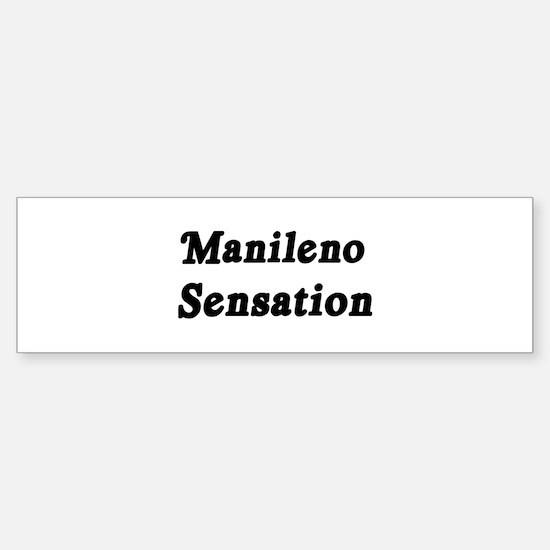 Manileno Sensation Bumper Bumper Bumper Sticker