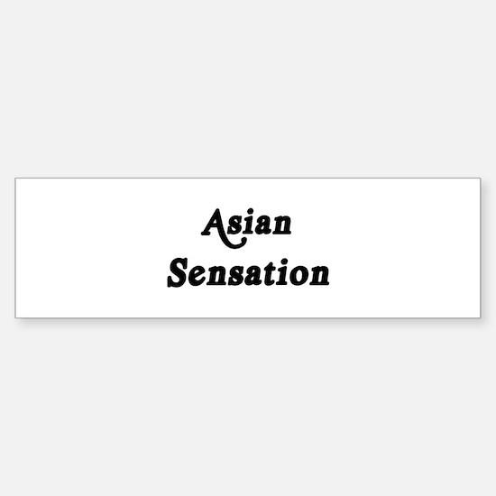 Asian Sensation Bumper Bumper Bumper Sticker