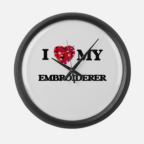 I love my Embroiderer hearts desi Large Wall Clock