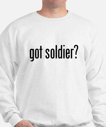 got soldier? Sweatshirt