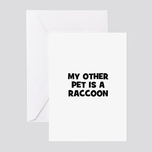 my other pet is a raccoon Greeting Cards (Pk of 10