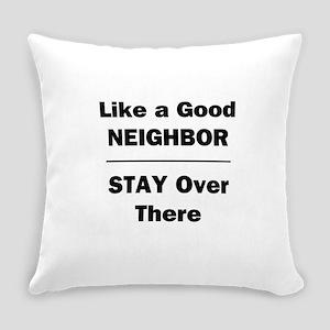 Like a Good Neighbor Everyday Pillow