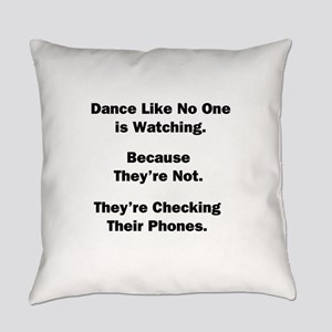 Dance Like No One is Watching Everyday Pillow