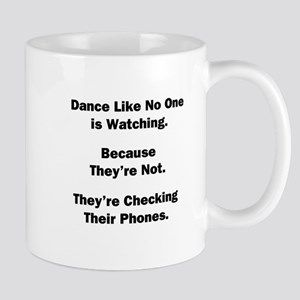 Dance Like No One is Watching Mug