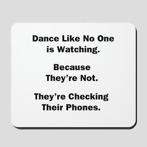 Dance Like No One is Watching Mousepad