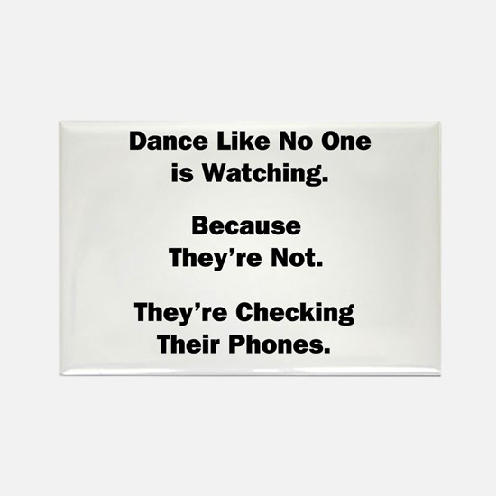 Dance Like No One is Watching Rectangle Magnet