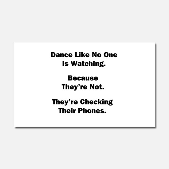 Dance Like No One is Watching Car Magnet 20 x 12