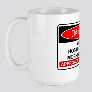 COFFEE - MAY BE HOSTILE  BEFORE MORNING Large Mug