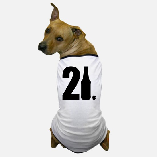 21 beer bottle Dog T-Shirt