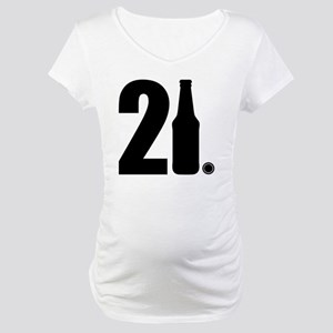 21 beer bottle Maternity T-Shirt