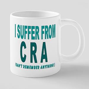 I Suffer from CRA Mugs