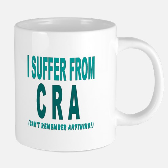 I Suffer from CRA Mugs