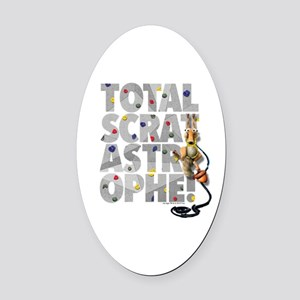 Total-Scratastrophe! Oval Car Magnet