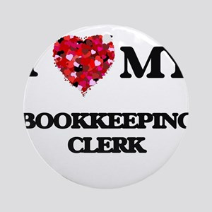 I love my Bookkeeping Clerk heart Ornament (Round)