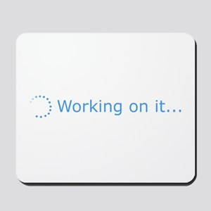 Working On It... Mousepad